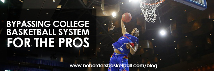 Bypassing college basketball system for the pros