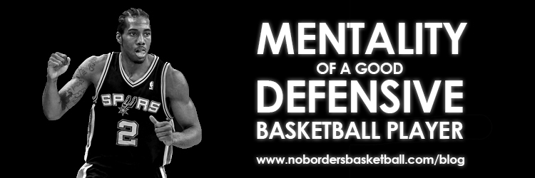 No Borders Basketball-mentality-of-good-defensive-basketball-player