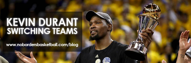 No Borders Basketball Kevin Durant Switching Teams