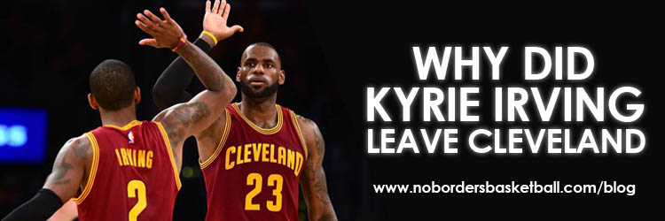 No Borders Basketball kyrie irving leaving cleveland